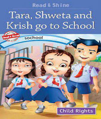 Tara, Shweta and Krish Go to School (Child Rights) -