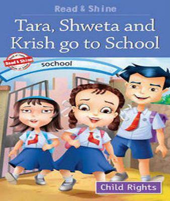 Tara, Shweta and Krish Go to School (Child Rights) -