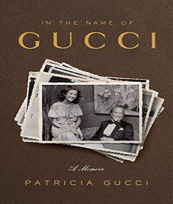 In the Name of Gucci: A Memoir