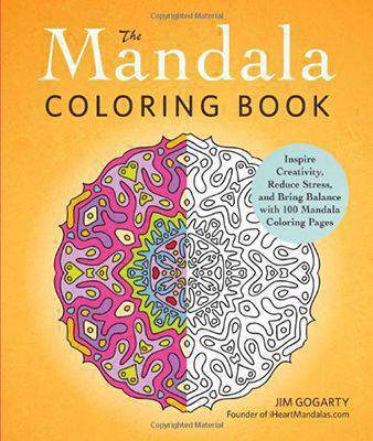 The Mandala Coloring Book Inspire Creativity Reduce Stress and Bring Balance with 100 Mandala Coloring Pages
