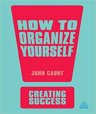 Creating Success: How to Organize Yourself