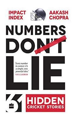 Numbers Do Lie 61 Hidden Cricket Stories