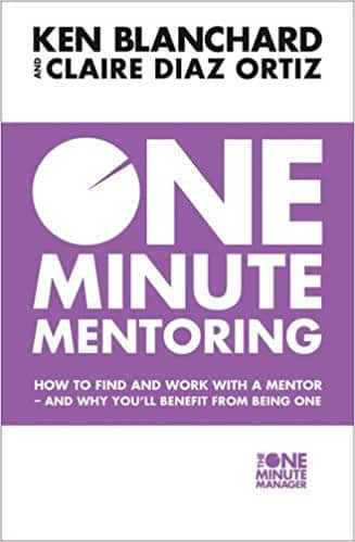 One Minute Mentoring: How to find and work with a mentor and why you'll benefit from being one