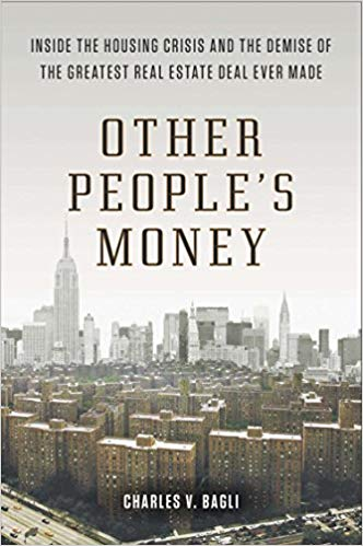 Other Peoples Money Inside the Housing Crisis and the Demise of the Greatest Real Estate Deal Ever Made