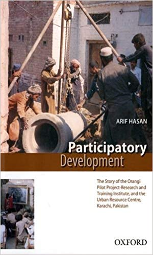 Participatory Development: The Story of the Orangi Pilot Project-Research and Training Institute and Urban Resource Centre, Karachi, Pakistan
