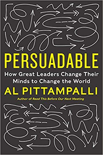 Persuadable : How Great Leaders Change Their Minds to Change the World -  HB