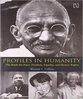 Profiles In Humanity: The Battle For Peace, Freedom, Equality And Human Rights