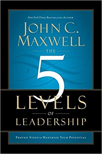 5 Levels of Leadership Proven Steps to Maximise Your Potential