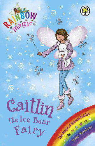 Rainbow Magic 77 Caitlin The Ice Bear Fairy