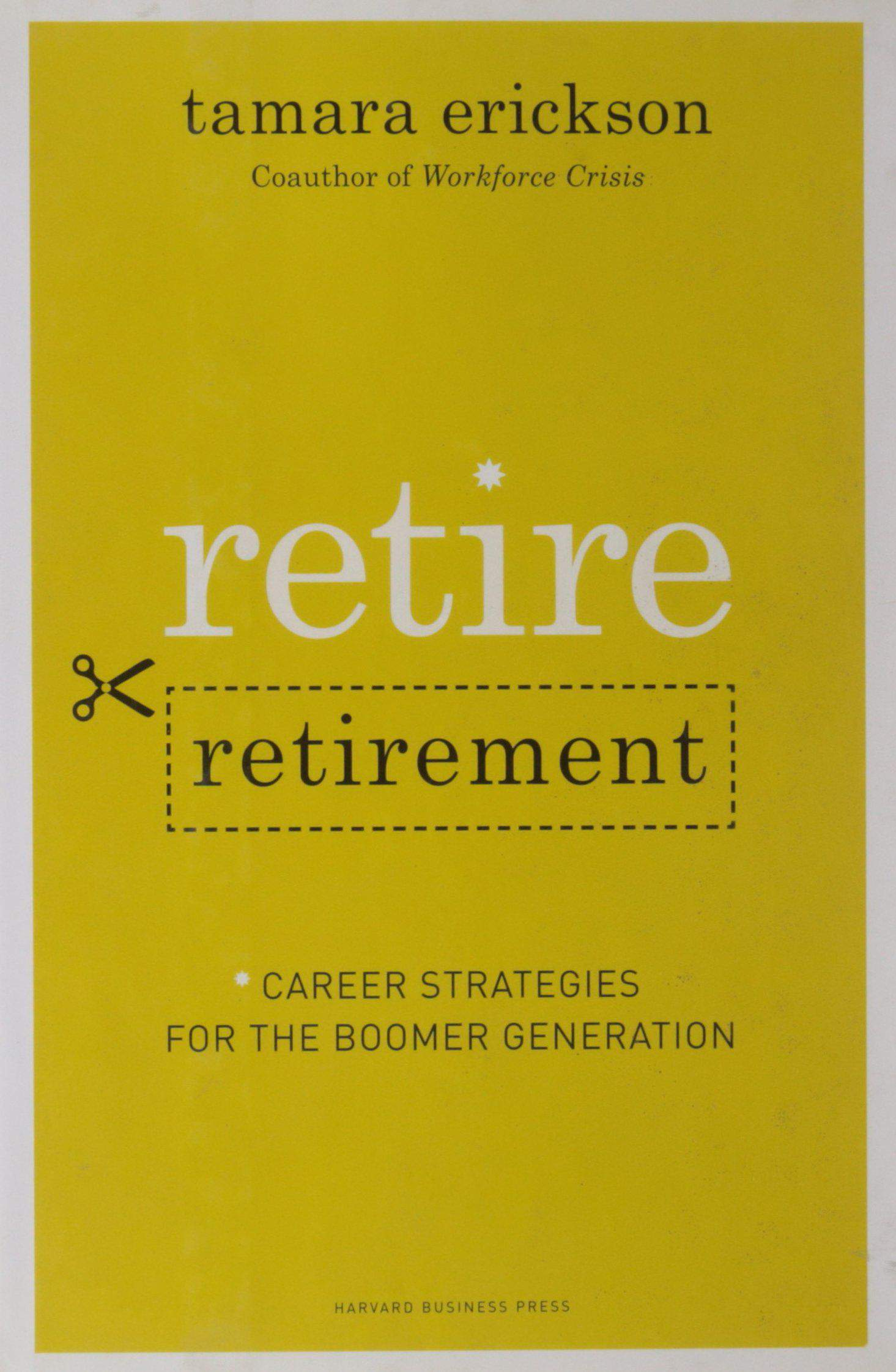 Retire Retirement Career Strategies for the Boomer Generation
