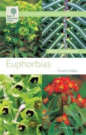 RHS Wisley Handbook Euphorbias Royal Horticultural Society Wisley Handbooks