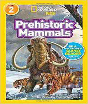 Prehistoric Mammals (National Geographic Readers: Level 2)