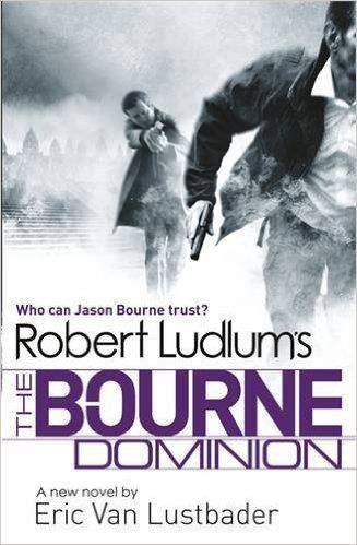 Robert Ludlum's the Bourne Dominion.
