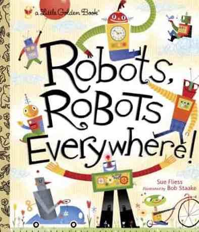 Robots Robots Everywhere Little Golden Book