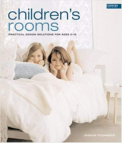 Children's Rooms: Practical Design Solutions for Ages 0-10 (Conran Octopus Interiors