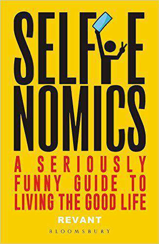 Selfienomics A Seriously Funny Guide to Living the Good Life