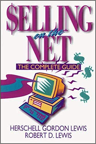 Selling on the Net: The Complete Guide