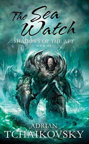 Shadows Of The Apt Book Six: The Sea Watch