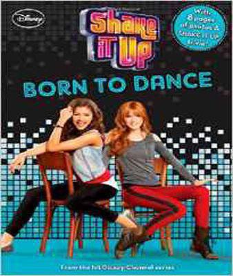 Shake It Up Born to Dance (Shake It Up! Junior Novel)