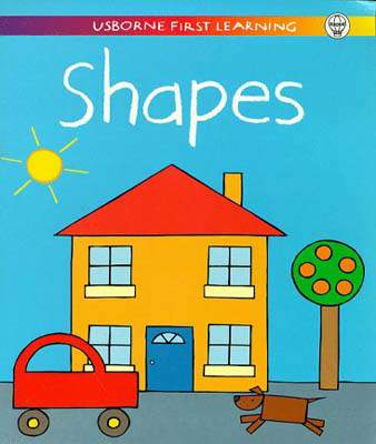 Shapes  (Usborne First Learning)