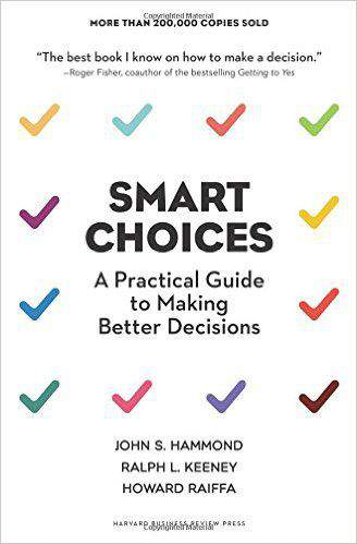 Smart Choices A Practical Guide to Making Better Decisions