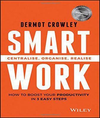 Smart Work: Centralise, Organise, Realise