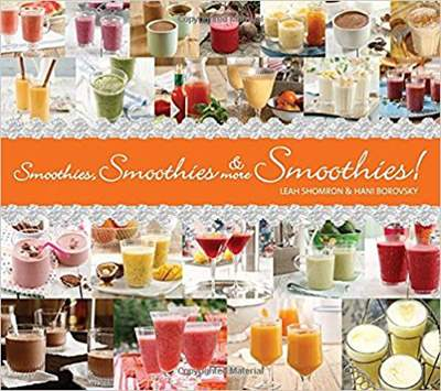 Smoothies Smoothies and More Smoothies