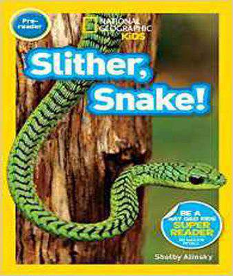 Slither, Snake! (National Geographic Readers: Level Pre1)