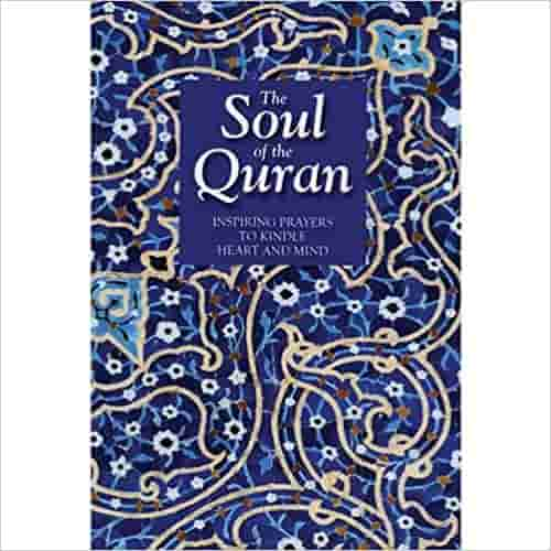 Soul of the Qur'an: Inspiring Prayers to Kindle Heart and Mind
