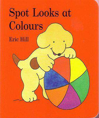 Spot Looks at Colours - Board book