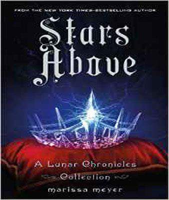 Stars Above: A Lunar Chronicles Collection -