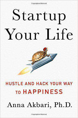 Startup Your Life Hustle and Hack Your Way to Happiness