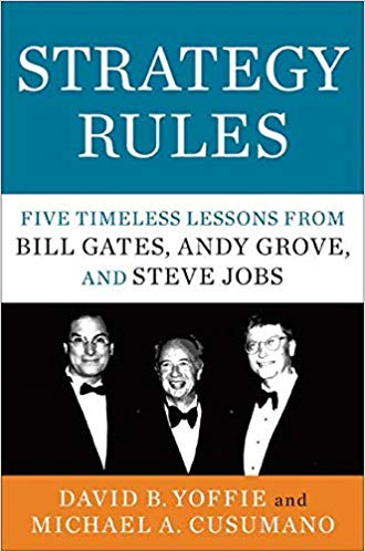 Strategy Rules: Five Timeless Lessons from Bill Gates Andy Grove and Steve Jobs