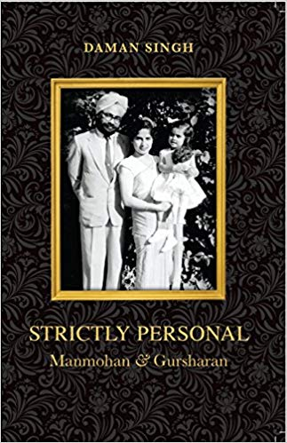 Strictly Personal Manmohan and Gursharan