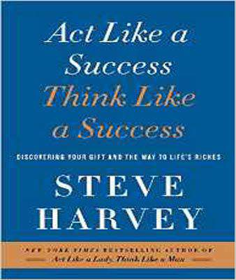 Act Like a Success, Think Like a Success: Discovering Your Gift and the Way to Lifes Riches     -      ( PB )