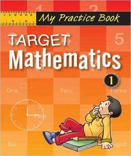 Target Mathematics 1 (My Practice Book Series)