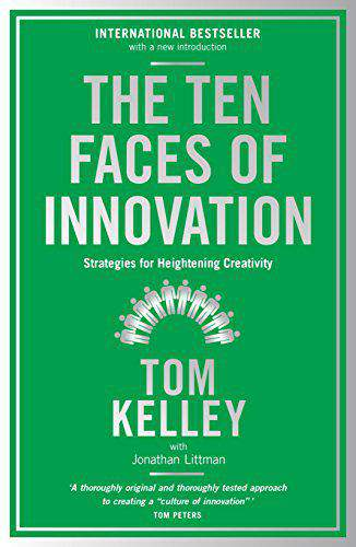 The Ten Faces of Innovation Strategies for Heightening Creativity