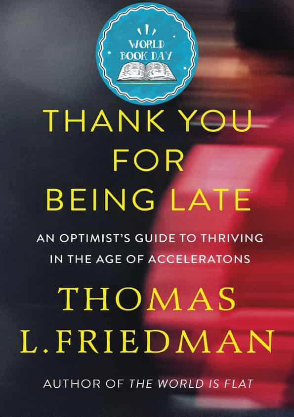 Thank You for Being Late An Optimists Guide to Thriving in the Age of Accelerations