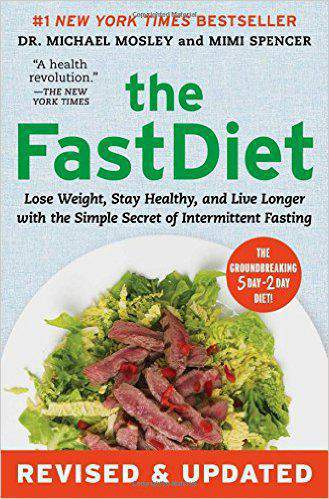 The Fast Diet  Revised & Updated Lose Weight Stay Healthy and Live Longer with the Simple Secret of Intermittent Fasting