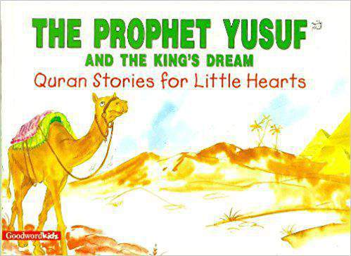 The Prophet Yusuf and the Kings Dream Quran Stories for Little Hearts