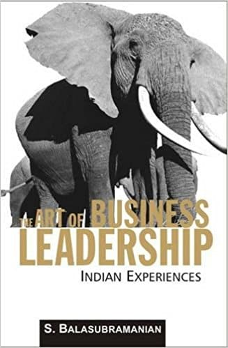 The Art of Business Leadership: Indian Experiences