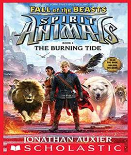 The Burning Tide (Spirit Animals: Fall of the Beasts, Book 4) -