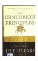 The Centurion Principles: Battlefield Lessons for Frontline Leaders