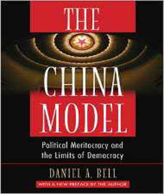 The China Model: Political Meritocracy and the Limits of Democracy -