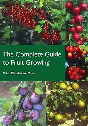 The Complete Guide to Fruit Growi