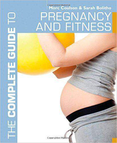 The Complete Guide to Pregnancy and Fitness Complete Guides