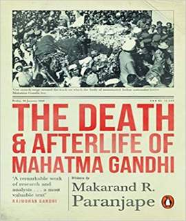 The Death and Afterlife of Mahatma Gandhi