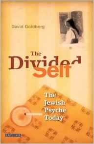 The Divided Self: Israel and the Jewish Psyche Today