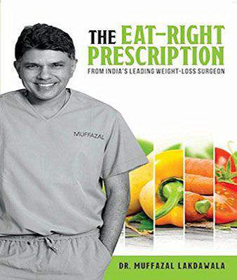 The Eat Right Prescription From Indias Leading WeightLoss Surgeon