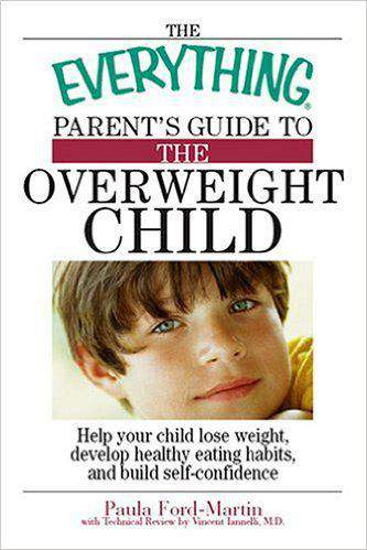The Everything Parents Guide to the Overweight Child Everything Parenting